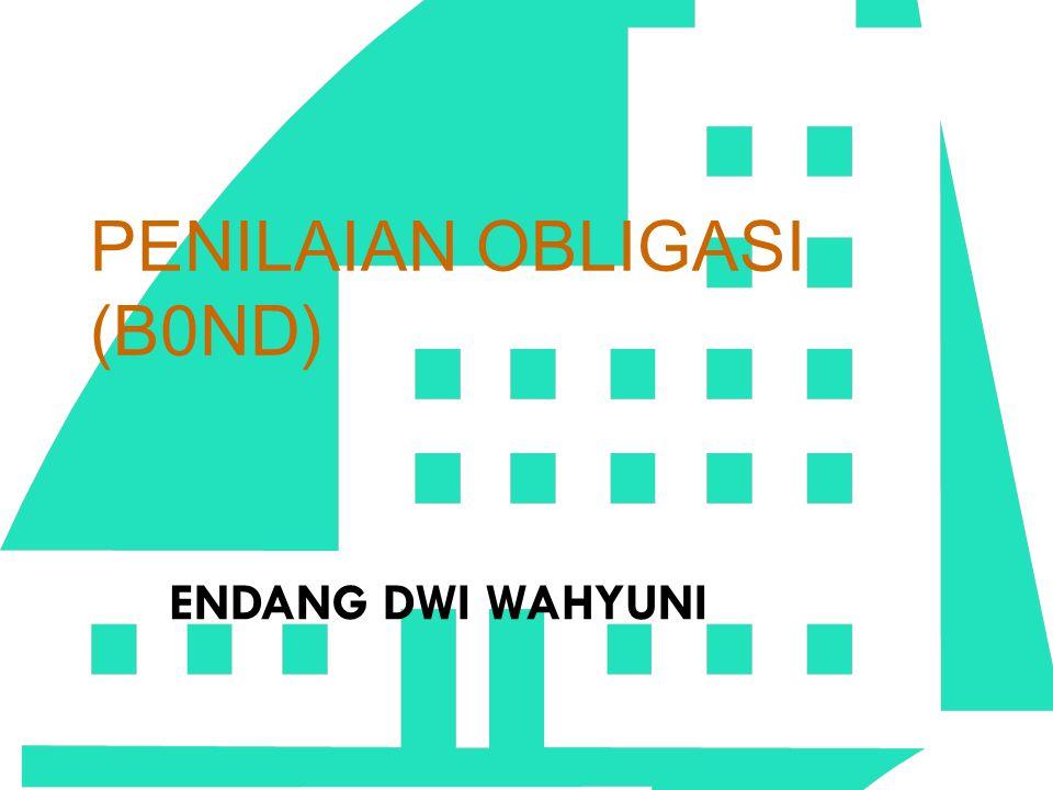 PENILAIAN OBLIGASI (B0ND) ENDANG DWI WAHYUNI