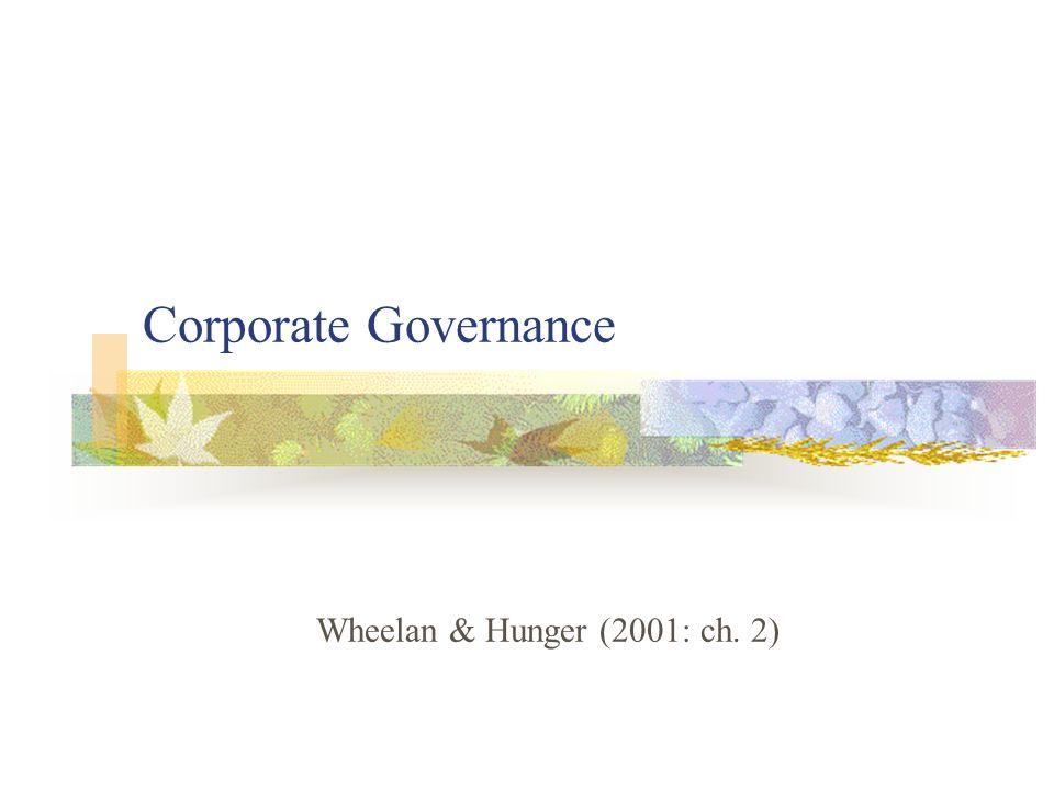 Corporate Governance Wheelan & Hunger (2001: ch. 2)