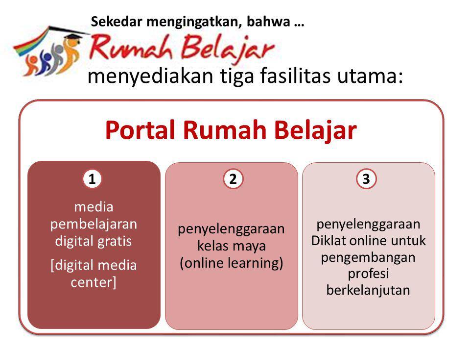 Portal Rumah Belajar media pembelajaran digital gratis [digital media center] penyelenggaraan kelas maya (online learning) penyelenggaraan Diklat onli