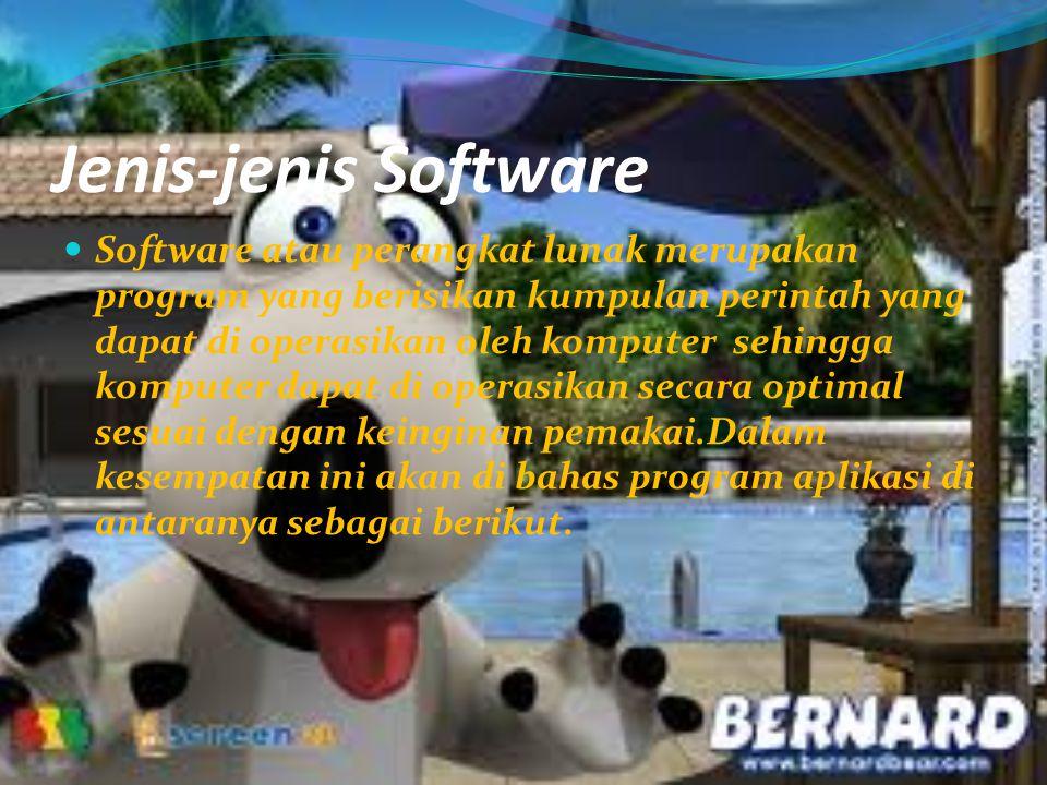 Jenis-jenis Software Software atau perangkat lunak merupakan program yang berisikan kumpulan perintah yang dapat di operasikan oleh komputer sehingga