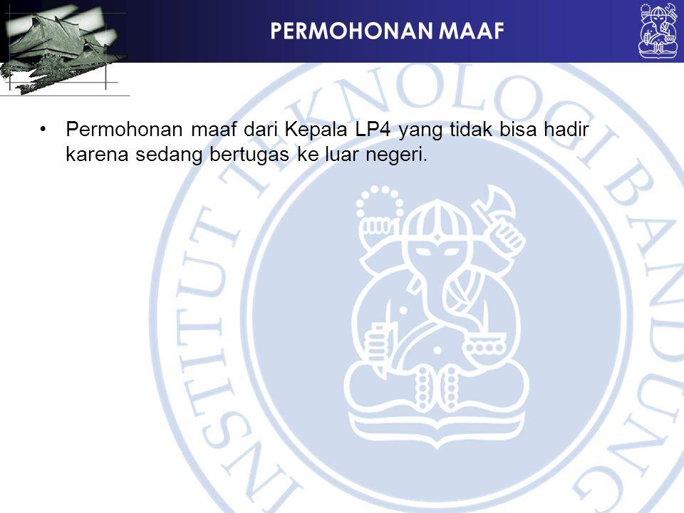 PERMOHONAN MAAF Permohonan maaf dari Kepala LP4 yang tidak bisa hadir karena sedang bertugas ke luar negeri.