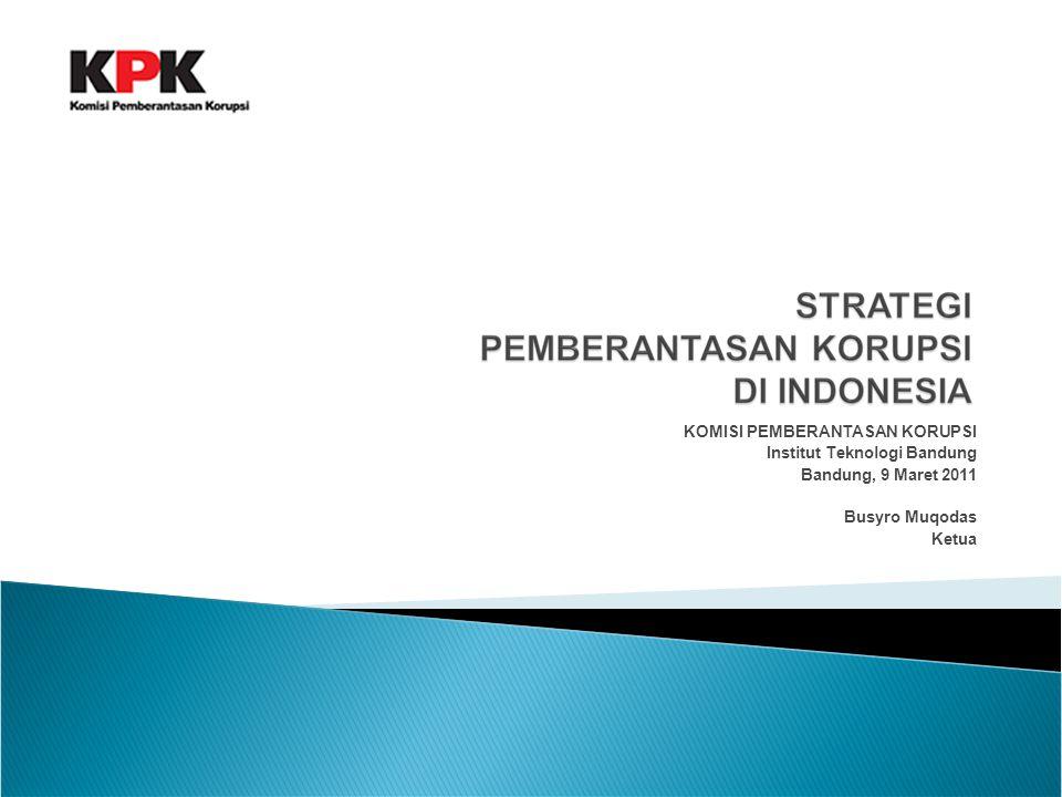 KOMISI PEMBERANTASAN KORUPSI Institut Teknologi Bandung Bandung, 9 Maret 2011 Busyro Muqodas Ketua