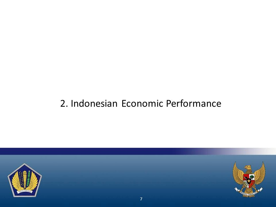 7 2. Indonesian Economic Performance
