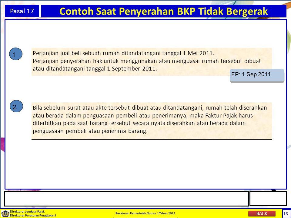 16 Direktorat Jenderal Pajak Direktorat Peraturan Perpajakan I Peraturan Pemerintah Nomor 1 Tahun 2012 16 Pasal 17 Contoh Saat Penyerahan BKP Tidak Be