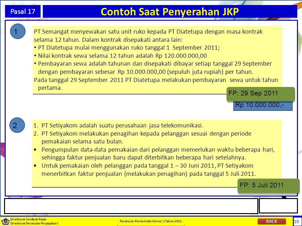 19 Direktorat Jenderal Pajak Direktorat Peraturan Perpajakan I Peraturan Pemerintah Nomor 1 Tahun 2012 19 Pasal 17 Contoh Saat Penyerahan JKP 1 PT Sem