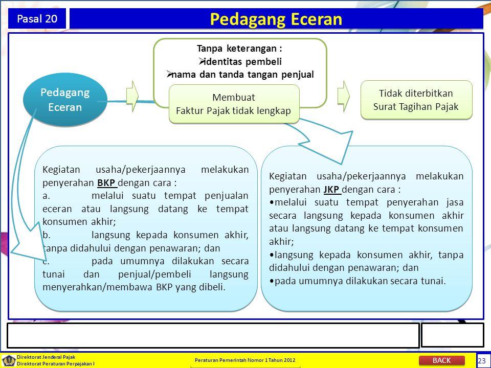 23 Direktorat Jenderal Pajak Direktorat Peraturan Perpajakan I Peraturan Pemerintah Nomor 1 Tahun 2012 23 Pasal 20 Pedagang Eceran Kegiatan usaha/peke