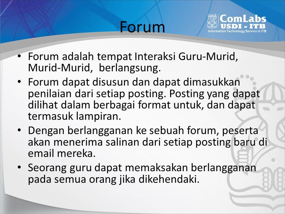 Forum Forum adalah tempat Interaksi Guru-Murid, Murid-Murid, berlangsung.