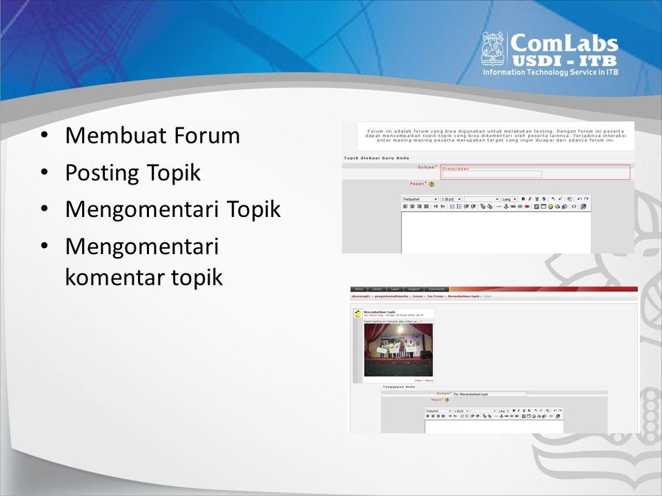 Membuat Forum Posting Topik Mengomentari Topik Mengomentari komentar topik