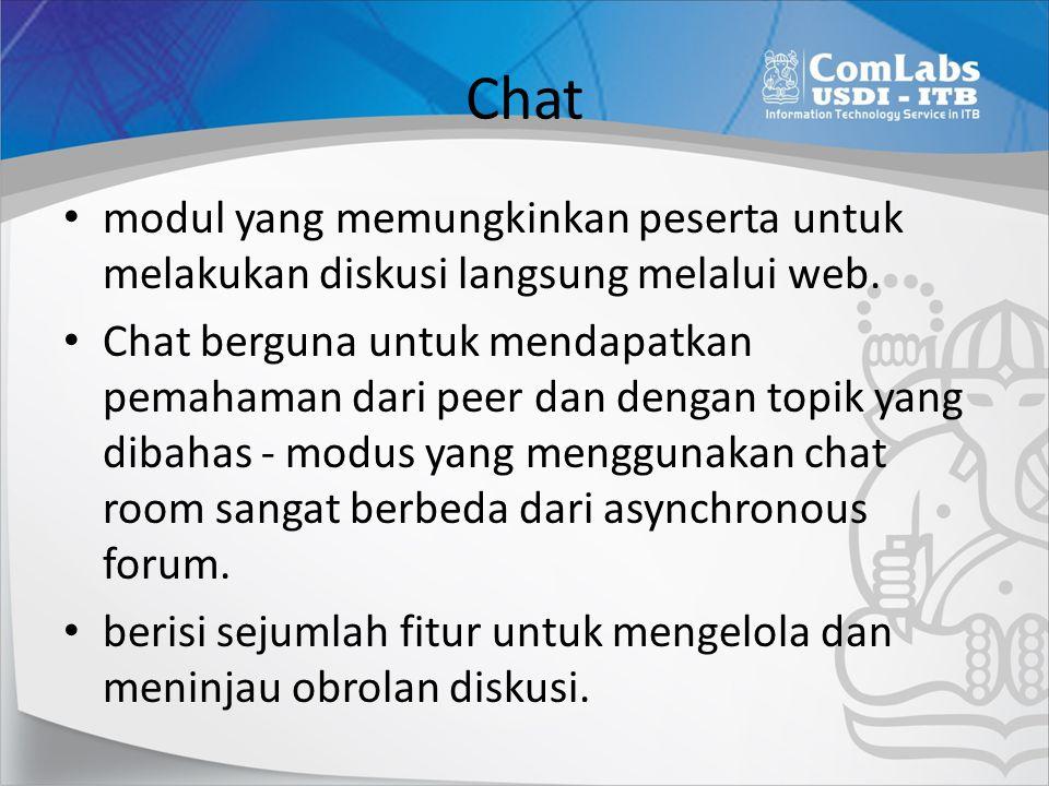 Chat modul yang memungkinkan peserta untuk melakukan diskusi langsung melalui web.