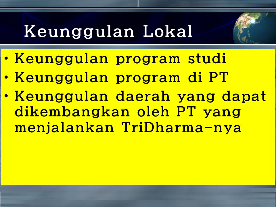 Keunggulan Lokal Keunggulan program studi Keunggulan program di PT Keunggulan daerah yang dapat dikembangkan oleh PT yang menjalankan TriDharma-nya