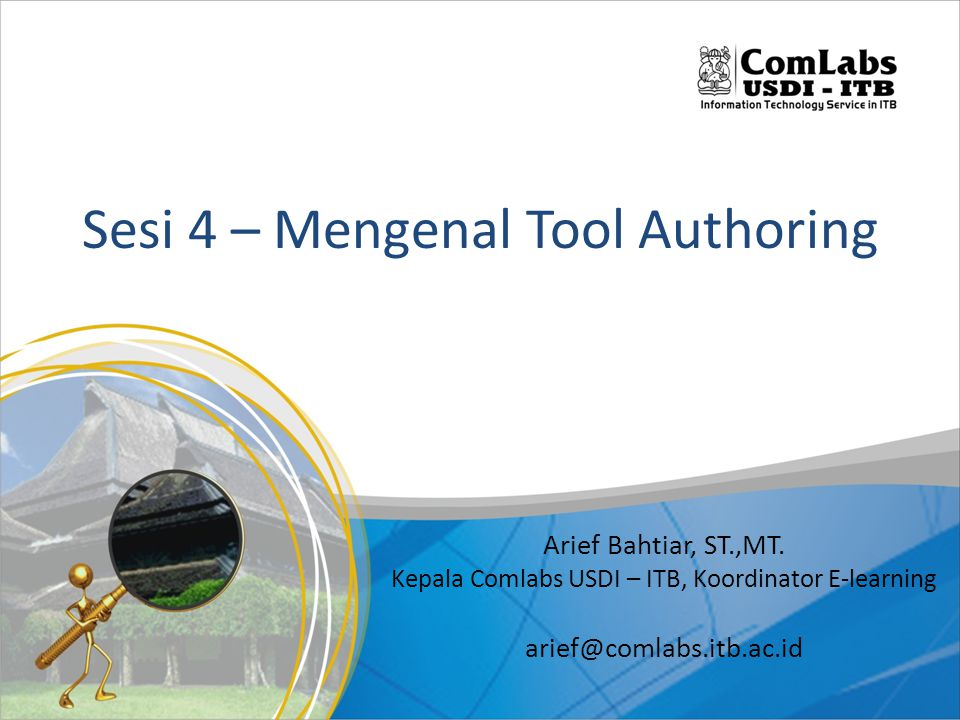 Sesi 4 – Mengenal Tool Authoring Arief Bahtiar, ST.,MT.