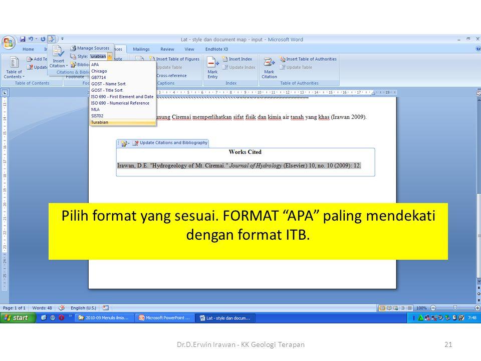 Pilih format yang sesuai.FORMAT APA paling mendekati dengan format ITB.
