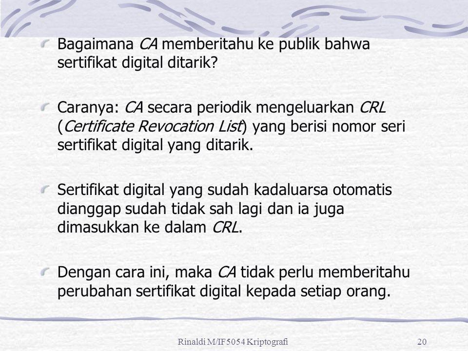 Rinaldi M/IF5054 Kriptografi20 Bagaimana CA memberitahu ke publik bahwa sertifikat digital ditarik.