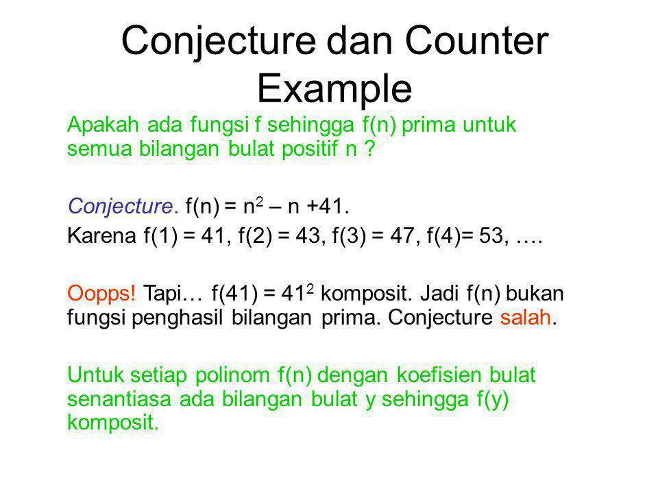 Conjecture dan Counter Example Apakah ada fungsi f sehingga f(n) prima untuk semua bilangan bulat positif n .
