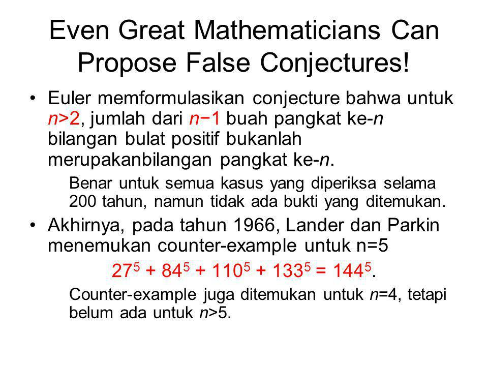 Even Great Mathematicians Can Propose False Conjectures.