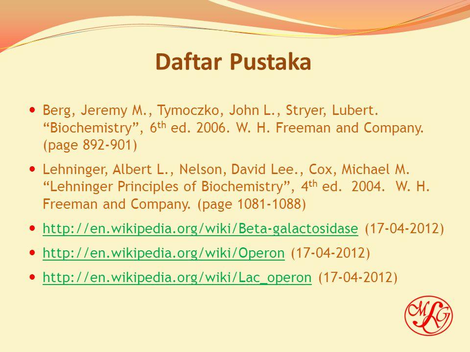 Daftar Pustaka Berg, Jeremy M., Tymoczko, John L., Stryer, Lubert.