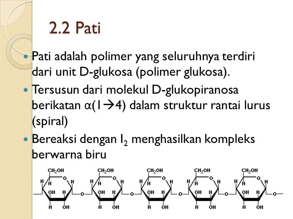 2.2 Pati Pati adalah polimer yang seluruhnya terdiri dari unit D-glukosa (polimer glukosa).