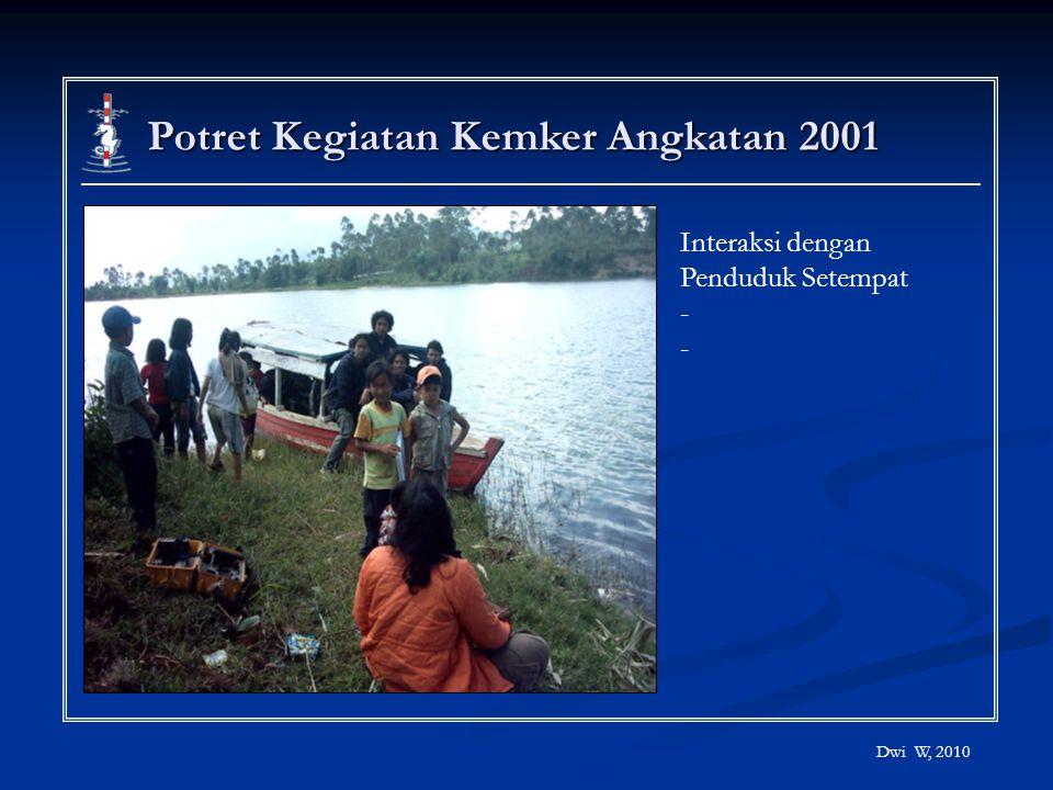 Potret Kegiatan Kemker Angkatan 2001 Dwi W, 2010 Interaksi dengan Penduduk Setempat -
