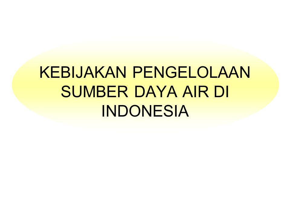 KEBIJAKAN PENGELOLAAN SUMBER DAYA AIR DI INDONESIA