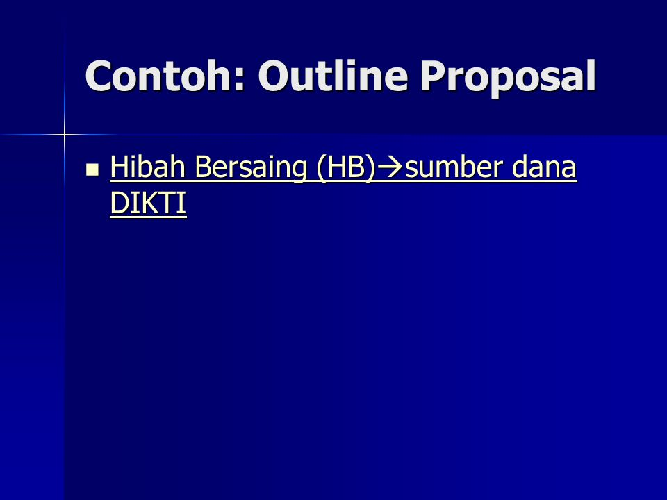 Contoh: Outline Proposal Hibah Bersaing (HB)  sumber dana DIKTI Hibah Bersaing (HB)  sumber dana DIKTI Hibah Bersaing (HB)  sumber dana DIKTI Hibah Bersaing (HB)  sumber dana DIKTI