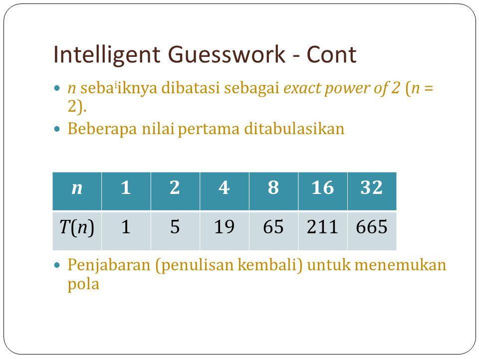 Inhomogeneous Recurrences - Cont Sehingga dengan menyamakan koefisien, diperoleh 2c 3 – c 2 = 0 dan – c 3 = 1 (tanpa kondisi awal) Jadi c 3 = – 1 dan c 2 = – 2, dan penyelesaian khususnya t n = c 1 2 n – n – 2.