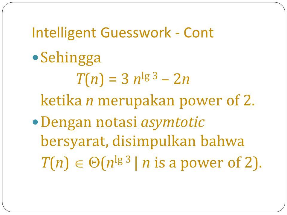 Homogeneous Recurrences Rekurensi berbentuk a 0 t n + a 1 t n-1 +...
