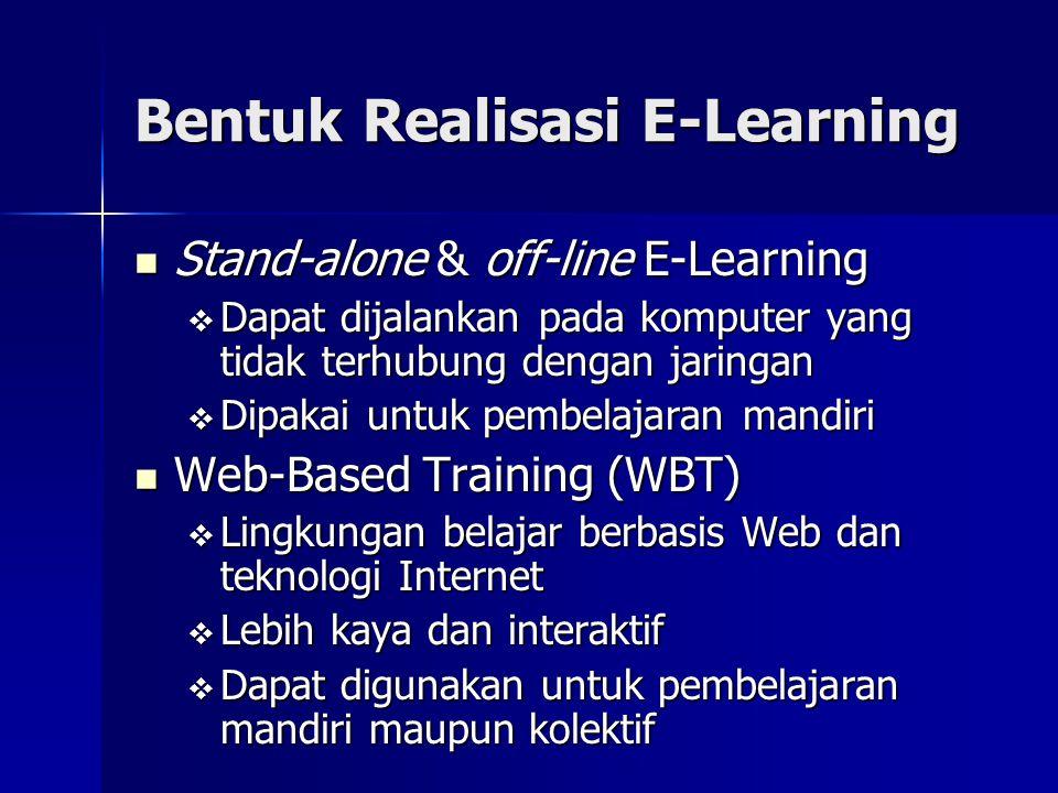 Skenario Pelaksanaan E- Learning Harus ditetapkan dulu setting nya Harus ditetapkan dulu setting nya  Untuk program pendidikan yang berdiri sendiri  Sebagai komplemen program pendidikan yang ada saat ini Setting akan menentukan lingkungan E-Learning  komponen dan interaksinya Setting akan menentukan lingkungan E-Learning  komponen dan interaksinya