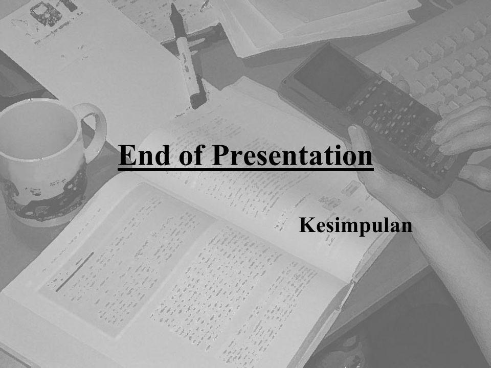 End of Presentation Kesimpulan