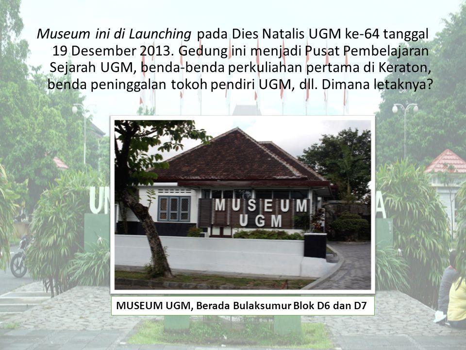 Museum ini di Launching pada Dies Natalis UGM ke-64 tanggal 19 Desember 2013. Gedung ini menjadi Pusat Pembelajaran Sejarah UGM, benda-benda perkuliah