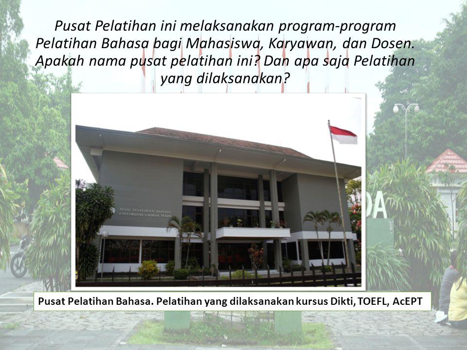 Pusat Pelatihan ini melaksanakan program-program Pelatihan Bahasa bagi Mahasiswa, Karyawan, dan Dosen. Apakah nama pusat pelatihan ini? Dan apa saja P