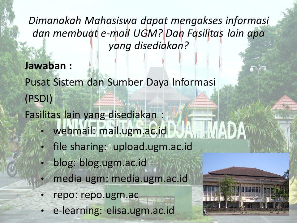 Dimanakah Mahasiswa dapat mengakses informasi dan membuat e-mail UGM.
