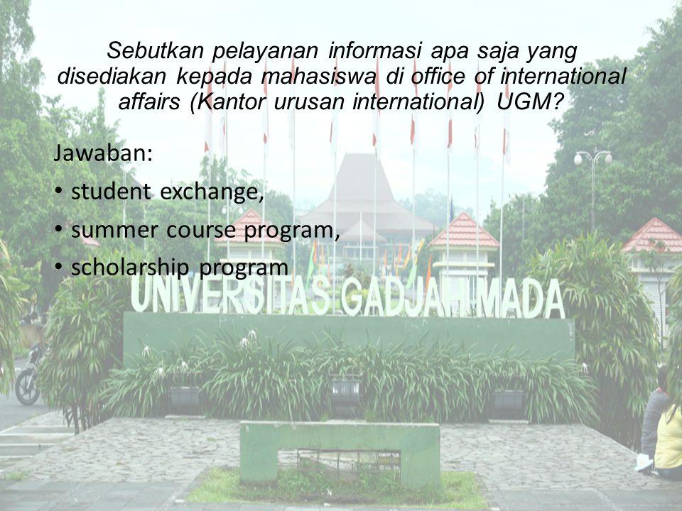 Sebutkan pelayanan informasi apa saja yang disediakan kepada mahasiswa di office of international affairs (Kantor urusan international) UGM? Jawaban: