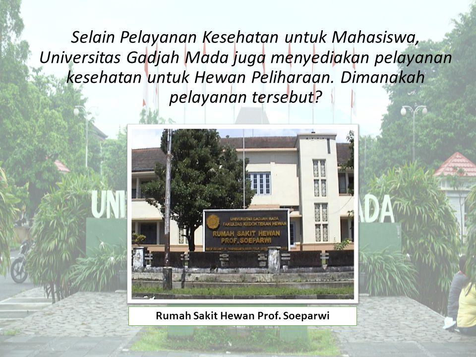 Selain Pelayanan Kesehatan untuk Mahasiswa, Universitas Gadjah Mada juga menyediakan pelayanan kesehatan untuk Hewan Peliharaan. Dimanakah pelayanan t