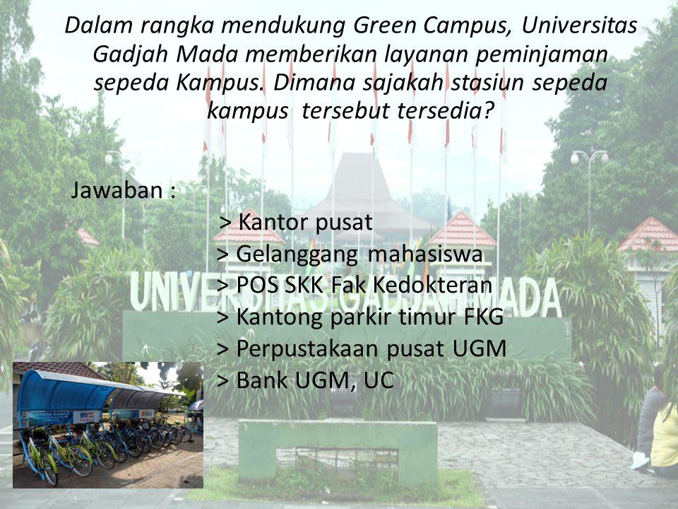 Dalam rangka mendukung Green Campus, Universitas Gadjah Mada memberikan layanan peminjaman sepeda Kampus. Dimana sajakah stasiun sepeda kampus tersebu
