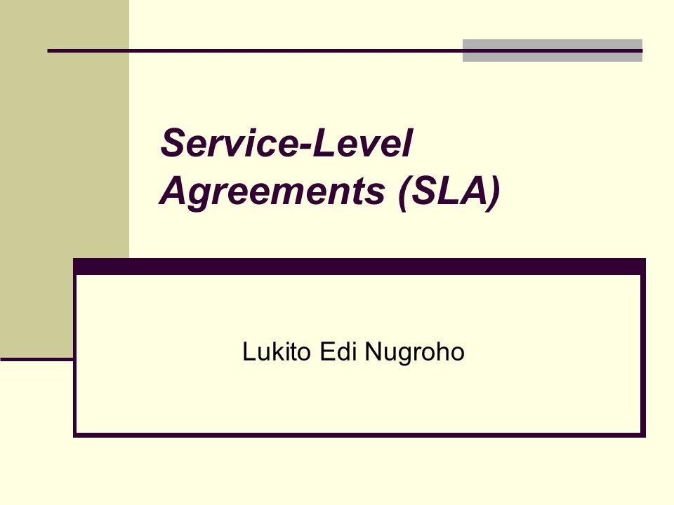 Service-Level Agreements (SLA) Lukito Edi Nugroho