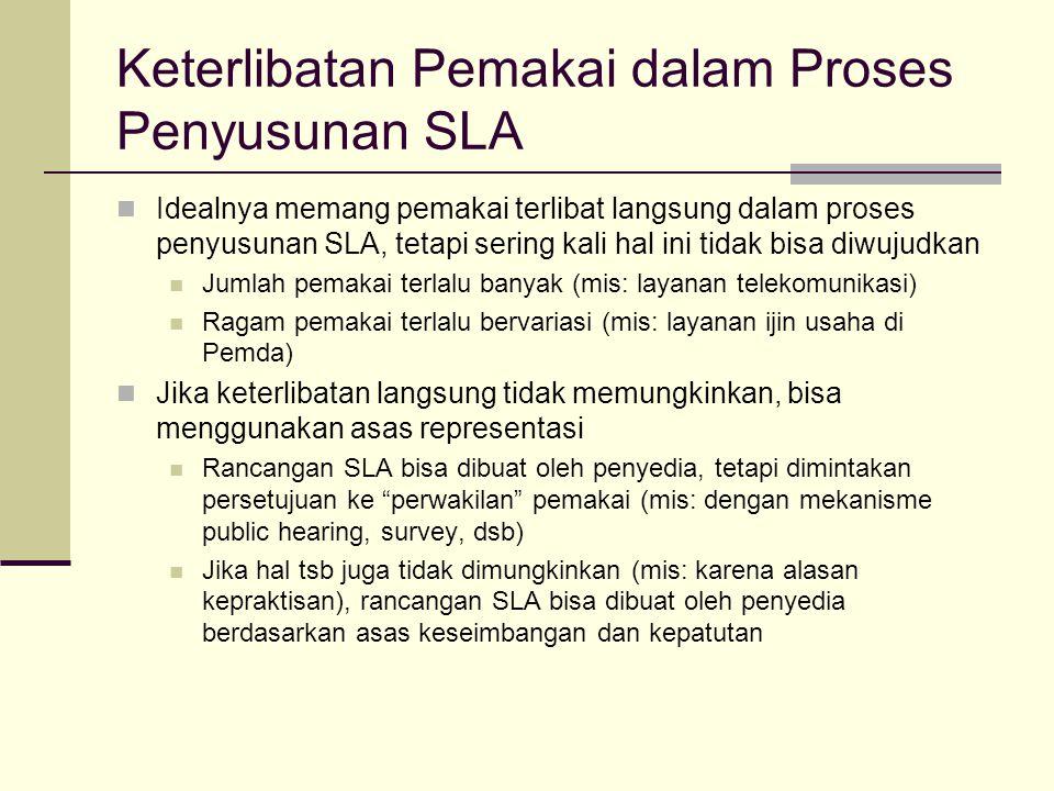 Keterlibatan Pemakai dalam Proses Penyusunan SLA Idealnya memang pemakai terlibat langsung dalam proses penyusunan SLA, tetapi sering kali hal ini tid
