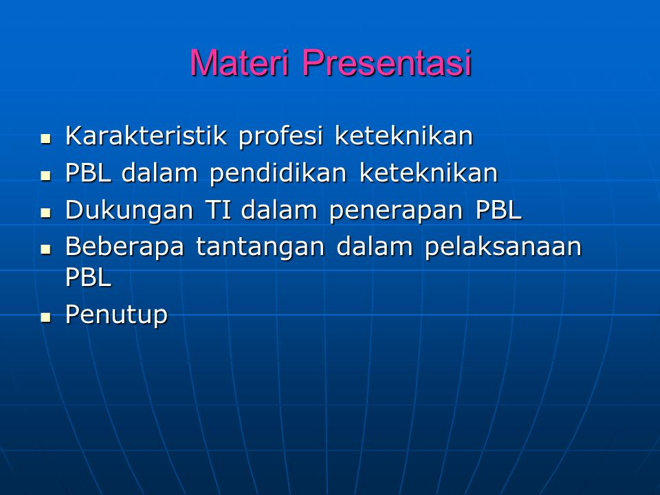 Materi Presentasi Karakteristik profesi keteknikan Karakteristik profesi keteknikan PBL dalam pendidikan keteknikan PBL dalam pendidikan keteknikan Du