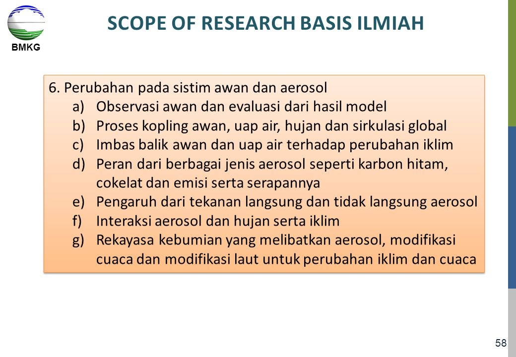 BMKG 58 SCOPE OF RESEARCH BASIS ILMIAH 6.