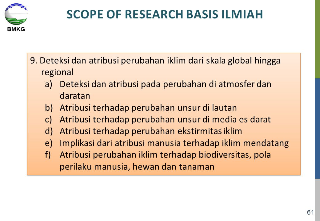 BMKG 61 SCOPE OF RESEARCH BASIS ILMIAH 9. Deteksi dan atribusi perubahan iklim dari skala global hingga regional a)Deteksi dan atribusi pada perubahan