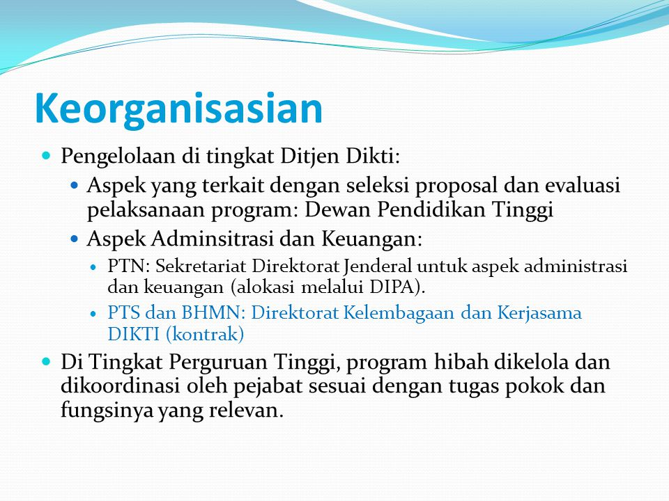 Keorganisasian Pengelolaan di tingkat Ditjen Dikti: Aspek yang terkait dengan seleksi proposal dan evaluasi pelaksanaan program: Dewan Pendidikan Ting