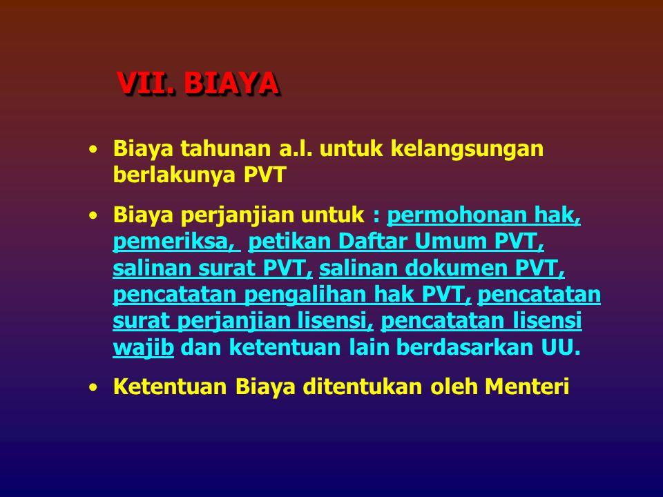 Biaya tahunan a.l. untuk kelangsungan berlakunya PVT Biaya perjanjian untuk : permohonan hak, pemeriksa, petikan Daftar Umum PVT, salinan surat PVT, s