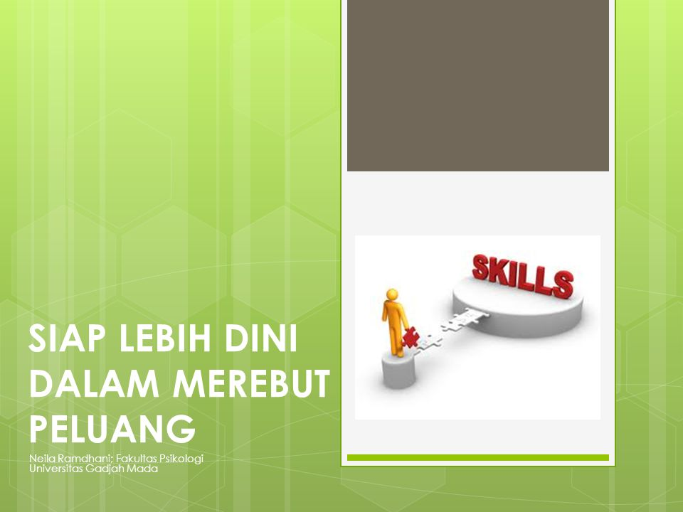 SELLING YOURSELF Initiate the next step Neila Ramdhani; Fakultas Psikologi Universitas Gadjah Mada