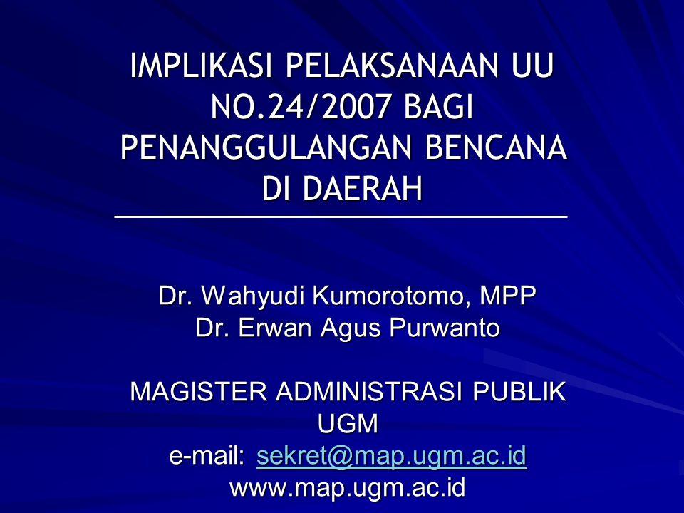 Dr. Wahyudi Kumorotomo, MPP Dr. Erwan Agus Purwanto MAGISTER ADMINISTRASI PUBLIK UGM e-mail: sekret@map.ugm.ac.id www.map.ugm.ac.id sekret@map.ugm.ac.