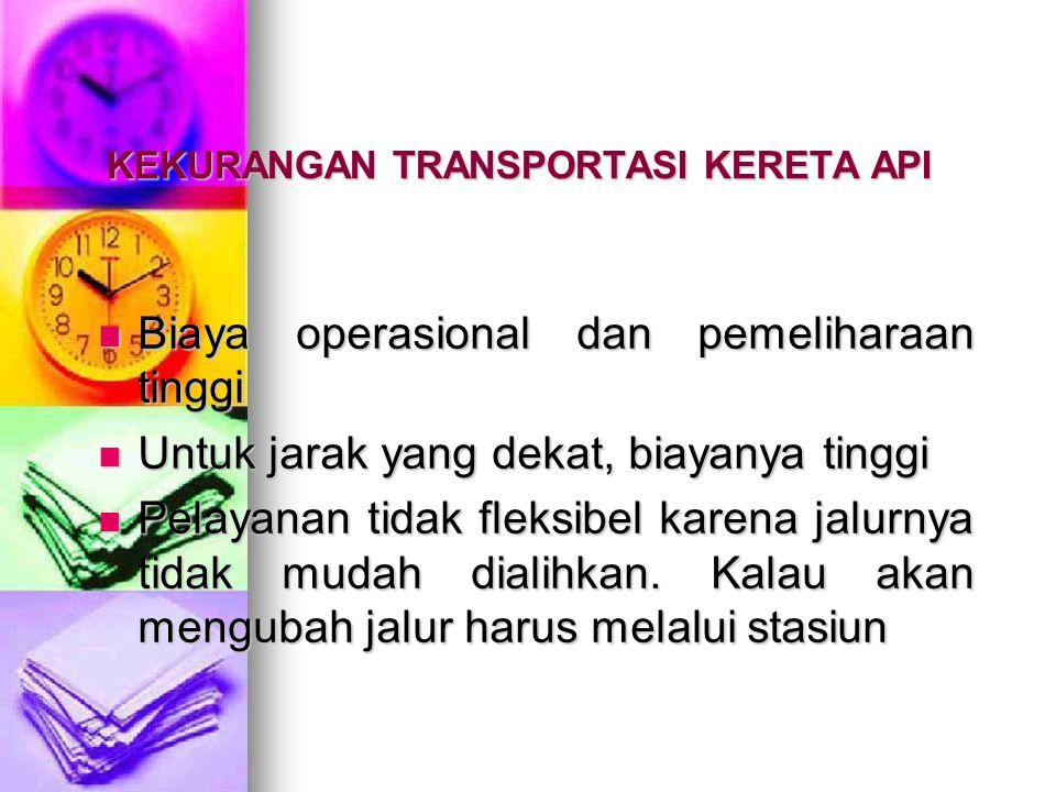 KELEBIHAN TRANSPORTASI KERETA API KELEBIHAN TRANSPORTASI KERETA API Memberikan pelayanan yang cepat dan dapat dipercaya Memberikan pelayanan yang cepa