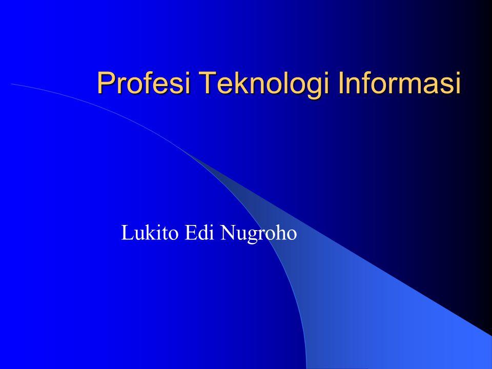 Profesi Teknologi Informasi Lukito Edi Nugroho