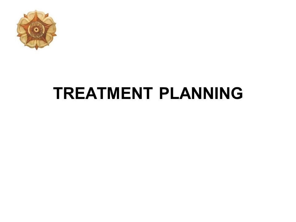 TREATMENT PLANNING