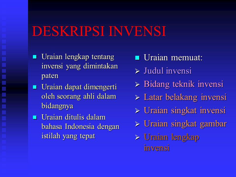 DESKRIPSI INVENSI Uraian lengkap tentang invensi yang dimintakan paten Uraian lengkap tentang invensi yang dimintakan paten Uraian dapat dimengerti ol