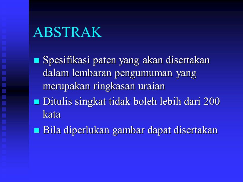 ABSTRAK Spesifikasi paten yang akan disertakan dalam lembaran pengumuman yang merupakan ringkasan uraian Spesifikasi paten yang akan disertakan dalam
