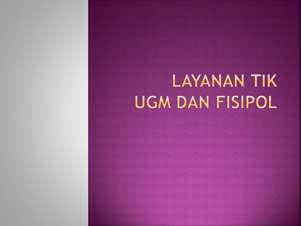  Hosting UGM  E-mail : mail.ugm.ac.id  http://gapp.ugm.ac.id/ http://gapp.ugm.ac.id/  http://ugmail.ugm.ac.id http://ugmail.ugm.ac.id  E-learning : elisa.ugm.ac.id  Library : lib.ugm.ac.id  E-Journal  Aplikasi Legal  Jaringan Wifi - UGM – Hotspot (Login dgn account email)