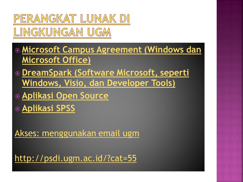  Microsoft Campus Agreement (Windows dan Microsoft Office) Microsoft Campus Agreement (Windows dan Microsoft Office)  DreamSpark (Software Microsoft